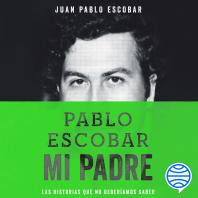 Pablo Escobar, mi padre
